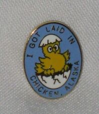 I Got Laid in Chicken, Alaska Pin - Pre-Owned