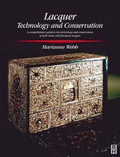 Lacquer: Technology and Conservation (Butterworth-Heinemann Series in Conservat