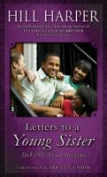 Letters to a Young Sister: DeFINE Your Destiny , Harper, Hill