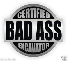 Bad Ass Excavator Hard Hat Decal / Construction Helmet Sticker Cat Dozer Tractor