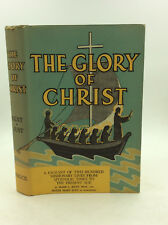 THE GLORY OF CHRIST by Mark Kent & Sister Mary Just- 1955- Catholic Missionaries
