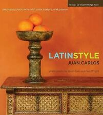 Latin Style: Decorating Your Home with Color, Texture, and Passion-ExLibrary