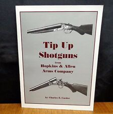 TIP UP SHOTGUNS FROM HOPKINS & ALLEN ARMS COMPANY By Charles Carder 2000 Rev Ed