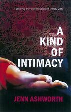 A Kind of Intimacy,Jenn Ashworth