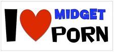 PRANK - I LOVE MIDGET PORN - magnetic bumper sticker
