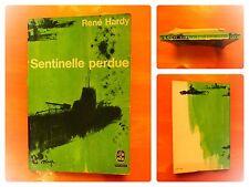 Sentinelle perdue. René Hardy. Roman Le Livre de Poche N° 1229