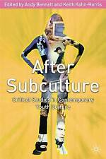 After Subculture: Critical Studies in Contemporary Youth Culture-ExLibrary