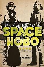 NEW The Adventures of Space and Hobo by Ken L. Birks