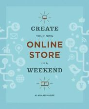 Create Your Own Online Store in a Weekend, Moore, Alannah, Good Condition, Book
