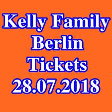 Tickets - THE KELLY FAMILY - BERLIN - Innenraum Stehplätze - Karten - 28.07.2018