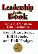 Leadership by the Book: Tools to Transform Your Workplace, Ken Blanchard, Bill H