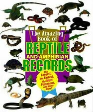 Amazing Book of Reptile and Amphibian Records : Includes the Largest, the.