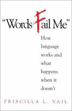 """""""Words Fail Me"""": How Language Works and What Happens When It Doesn't"""