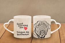 "Dogue de Bordeaux - ceramic cup, mug ""Good morning and love, heart"", Usa"