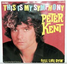 "7"" Vinyl - PETER KENT - This Is My Symphony"