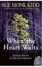 When the Heart Waits: Spiritual Direction for Life's Sacred Questions by Sue Monk Kidd (Paperback, 2006)