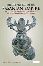 DECLINE AND FALL OF THE SASANIAN EMPIRE NEW PAPERBACK BOOK