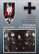 Heinz Rökker: AUSBILDUNG und EINSATZ eines NACHTJÄGERS KRIEGSTAGEBUCH Nachtjagd