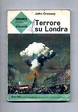 John Creasey # TERRORE SU LONDRA # Mondadori 1963 - Urania