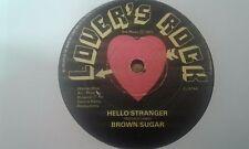 "Brown Sugar , Hello Stranger , 7"" Lovers Rock Record Label"