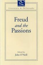 Freud and the Passions by John O'Neill (1996 Literature and Philosophy Ser. PB)