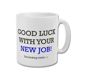 GOOD LUCK WITH YOUR NEW JOB Traitor - Funny Leaving Present Gift Idea Coffee Mug