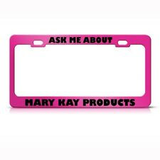 ASK ME ABOUT MARY KAY PRODUCT METAL CAREER PROFESSION License Plate Frame Holder