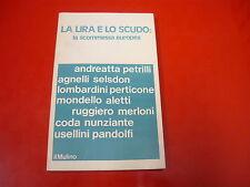 LA LIRA E LO SCUDO-LA SCOMMESSA EUROPEA-IL MULINO-1a EDIZIONE 1978-ECONOMIA