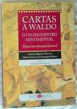 CARTAS A WALDO O UN ENCUENTRO SENTIMENTAL (HACIA UNA ÉTICA PARA JÓVENES) - 1996