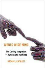 World Wide Mind: The Coming Integration of Humanit
