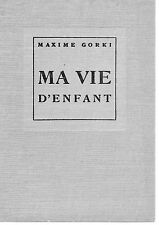 MA VIE D'ENFANT, par Maxime GORKI, LA GUILDE DU LIVRE