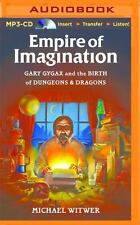 Empire of Imagination : Gary Gygax and the Birth of Dungeons and Dragons by...