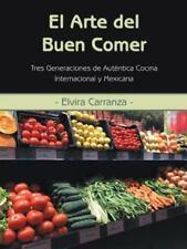 El Arte del Buen Comer: Tres Generaciones de Autentica Cocina Internacional y Me