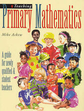 Teaching Primary Mathmatics: A Guide for Newly Qualified & Student Teachers: A G