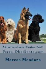 Adiestramiento Canino Fácil : Perro-Obediente. com by Marcos Mendoza (2014,...