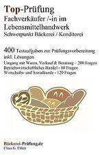 Top-Prüfung Fachverkäufer/in Bäckerei / Konditorei  - 400 Fragen inkl. Lösungen