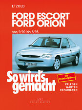 Ford Escort Orion ab 90 Reparaturanleitung Reparatur-Handbuch So wirds gemacht