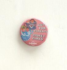 Lonely Planet  Not For Parents  DISNEY  PARKS  Promotional  Button