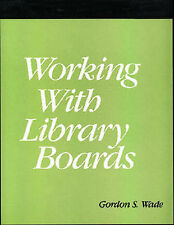 Working With Library Boards: A How-To-Do-It Manual for Librarians (How to Do It
