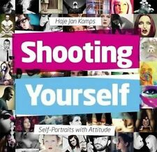 Shooting Yourself: Self Portraits with Attitude by Haje Jan Kamps (Paperback,...