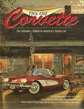This Old Corvette: The Ultimate Tribute to America's Sports Car-ExLibrary