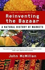 Reinventing the Bazaar:A Natural History of Markets by John McMillan NYT Notable