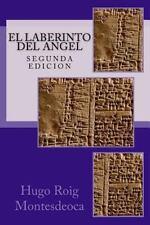 El Laberinto Del Angel : Segunda Edición by Hugo Montesdeoca (2016,...