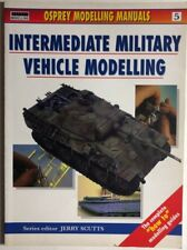 INTERMEDIATE MILITARY VEHICLE MODELLING (VOLUME 5) Osprey Modelling SC