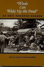Winds Can Wake Up the Dead: An Eric Walrond Reader (African American Life Ser.