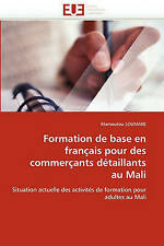 Formation de base en français pour des commerçants détaillants au Mali: Situatio