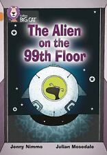 The Alien on the 99th Floor: Band 12/Copper (Collins Big Cat) by Jenny Nimmo