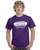 Stop Expecting Normal From Me Funny Adults Tee Top T-Shirt Sizes S-XXL