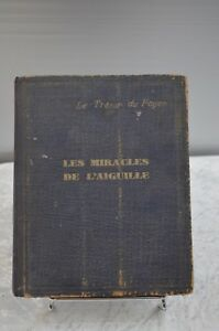 ANCIEN LIVRE DE 1928 LES MIRACLES DE L AIGUILLE BRODERIE COUTURES POINT DE CROIX