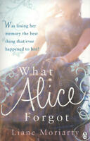 What Alice forgot by Liane Moriarty (Paperback) Expertly Refurbished Product